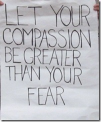 let your compassion be greater than your fear