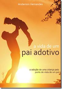 Livro - A vida de um pai adotivo