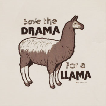 http://lh6.ggpht.com/_BRMr2D3unLI/TKJ8TTnC9bI/AAAAAAAAAbk/E72s-UR6ors/s800/Humor_Drama_Llama_Cream_Shirt.jpg