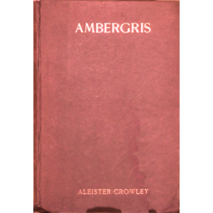 Ambergris A Selection From The Poems Of Aleister Crowley Cover