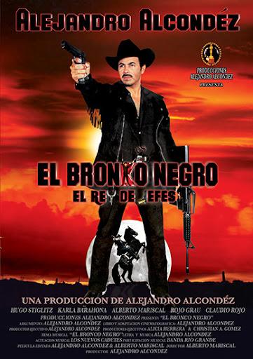 Alejandro Alcondez El Bronko Negro Movie Poster