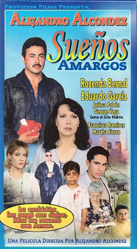 Alejandro Alcondez Suenos Amargos Movie Poster