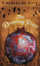 Saving my Sanity ...: The Dreaming Place by Charles de Lint