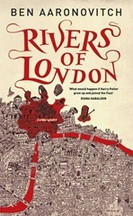 Aaronovitch, Ben - Peter Grant 01 - Rivers of London