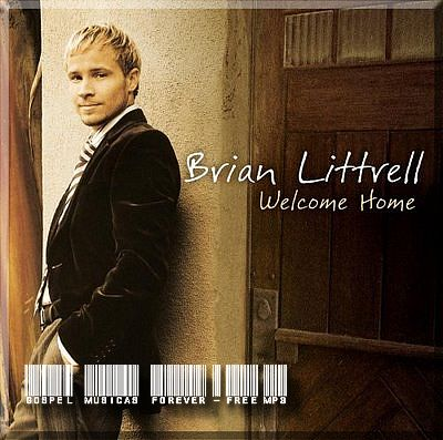 Brian Littrell - Welcome Home - 2006