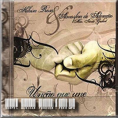 Heloisa Rosa e Atmosfera de Adoração - Unção Que Une - 2006