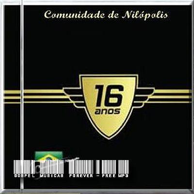 Comunidade Evangélica de Nilópolis - 16 Anos - Ao Vivo - 2007