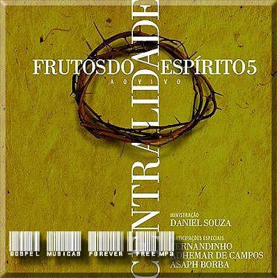 Daniel Souza - Centralidade - Frutos do Espírito 5 - 2008