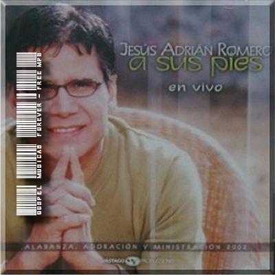Jesús Adrián Romero - A Sus Pies - 2002