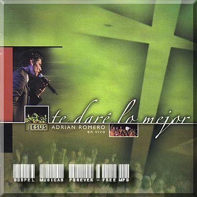Jesús Adrián Romero - Te Daré Lo Mejor - Ao Vivo - 2004