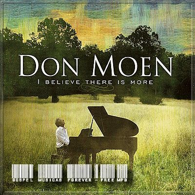 Don Moen - I Believe There Is More - 2008