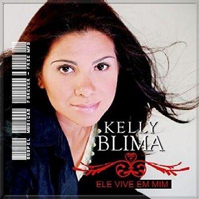 Kelly Blima -  Ele Vive Em Mim - 2009