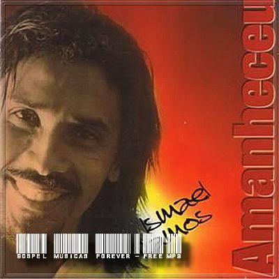 Ismael Ramos - Amanheceu - 1999