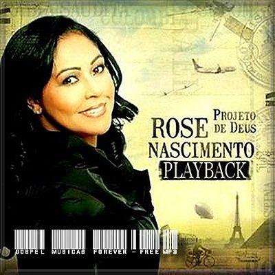 Rose Nascimento - Projeto De Deus - Playback - 2009