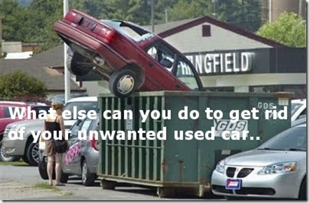 Funny Pictures: What do you do with unwanted used car?