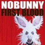 nobunny first blood.jpg