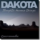Dakota - Thoughts Become Things