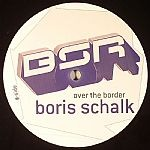 Boris Schalk - Over The Border