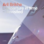 Aril Brikha - Deeparture In Time - Revisted