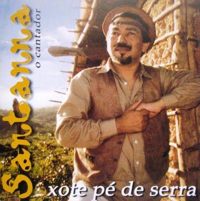 CD Santanna, O cantador - Xote pé de serra