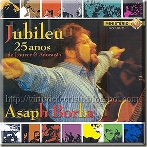 Asaph Borba - Jubileu 25 Anos de Louvor & Adoração - Ao Vivo -