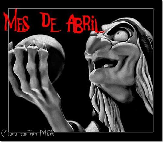 CosasQueDanMiedo_Abril