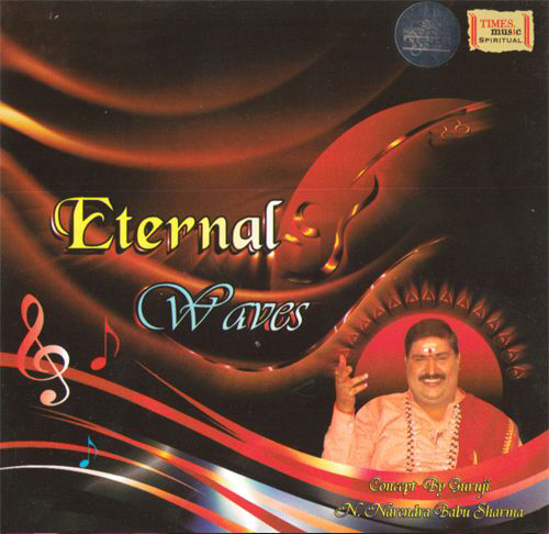 Eternal Waves - Narendra Babu Sharma (Bhavya Brahmanda) Audio CD