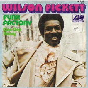 Wilson Pickett - Funk Factory / One Step Away