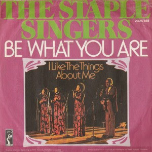 The Staple Singers - Be What You Are / I Like The Things About Me