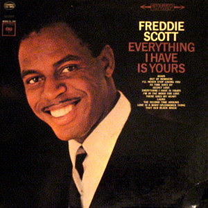 Freddie Scott - Everything I Have Is Yours