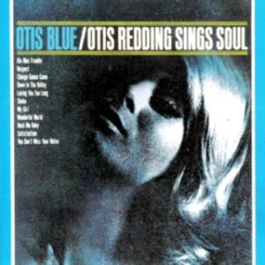 Otis Redding - Otis Blue - Otis Redding Sings Soul