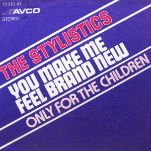 The Stylistics - You Make Me Feel Brand New / Only For The Children