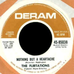 The Flirtations - Nothing But A Heartache / How Can You Tell Me?