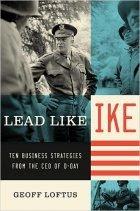 Book Review {Lead Like Ike by Geoff Loftus}