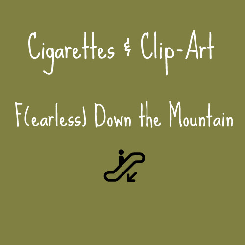 F(earless) Down the Mountain (2010)