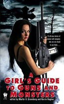 A Girl&#8217;s Guide to Guns and Monsters by Martin H. Greenberg and Kerrie Hughes