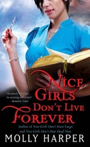 Nice Girls Don&#39;t Live Forever by Molly Harper