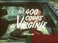 Les 400 Coups de Virginie