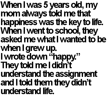 They dont understand life.