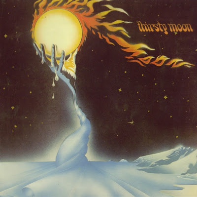 Thirsty Moon ~ 1972 ~ Thirsty Moon