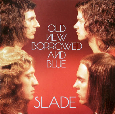 Slade ~ 1974 ~ Old New Borrowed And Blue