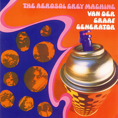 Van Der Graaf Generator ~ 1968 ~ The Aerosol Grey Machine