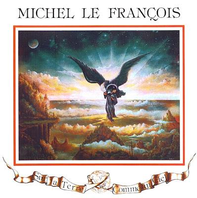 Michel Le François ~ 1979 ~ Sur La Terre Comme Au Ciel