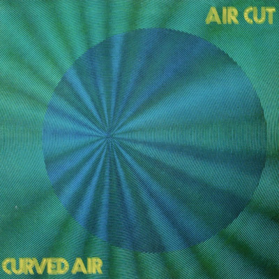Curved Air ~ 1973 ~ Air Cut