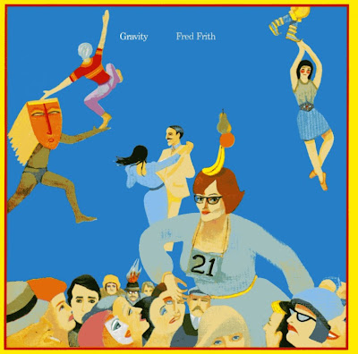 Fred Frith ~ 1980 ~ Gravity