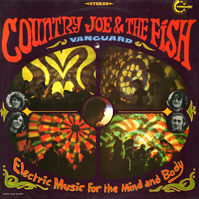 Country Joe & The Fish ~ 1967 ~ Electric Music For The Mind & Body