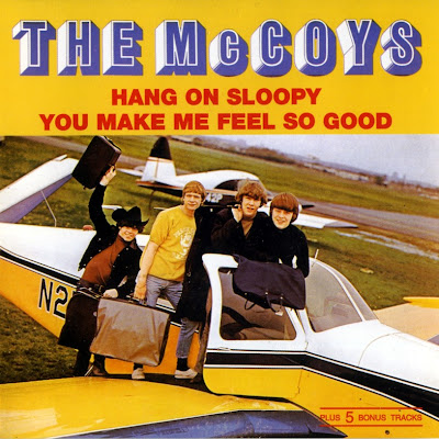 the McCoys ~ 1965 ~ Hang On Sloopy + 1966 ~ You Make Me Feel So Good
