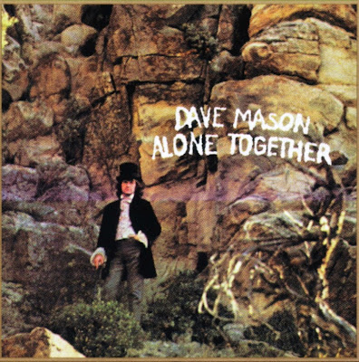 Dave Mason ~ 1970 ~ Alone Together