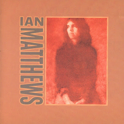 Ian Matthews ~ 1973 ~ Valley Hi