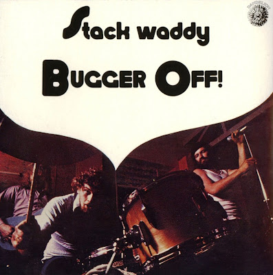 Stack Waddy ~ 1972 ~ Bugger Off!